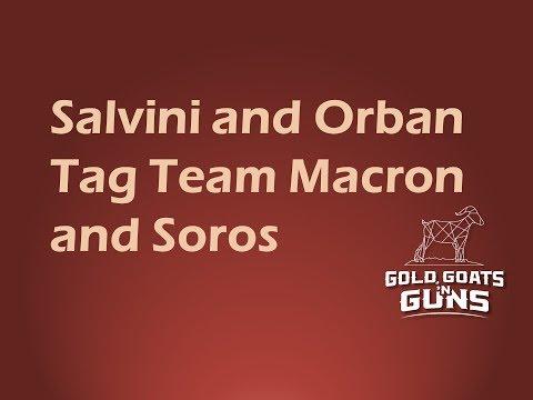 Salvini and Orban Tag Team Macron and Soros Over Immigration