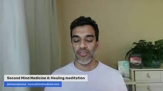 Second Mind Medicine 6 with Anoop Kumar, MD: Healing meditation