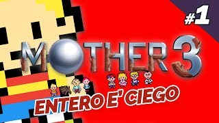 ENTERO E' CIEGO: MOTHER 3 EN VIVO ( BLIND )