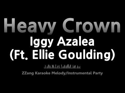 Iggy Azalea-Heavy Crown (Ft. Ellie Goulding) (Melody) [ZZang KARAOKE]