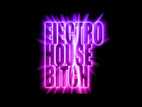 Electro House Top 10 Dirty Songs