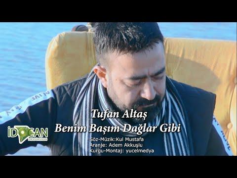 Tufan Altaş - Benim Başım Dağlar Gibi (2020 Yeni Klip)