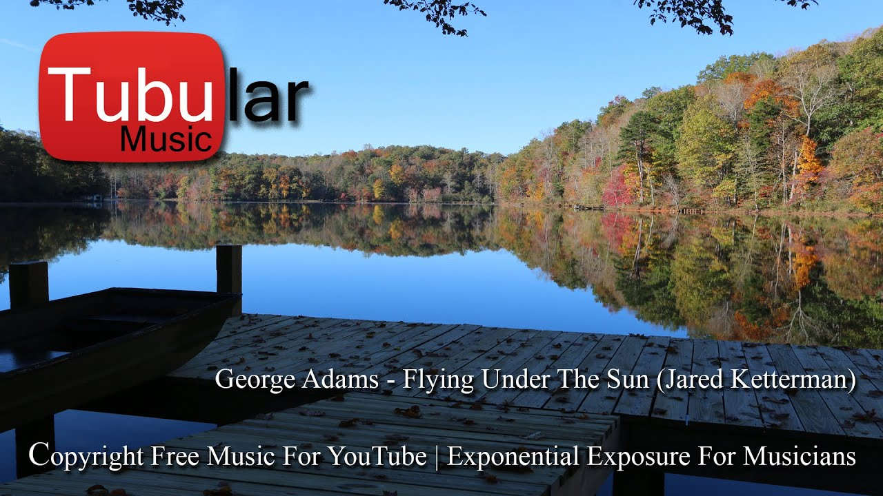 George Adams - Flying Under The Sun | Copyright Free Music For Youtube