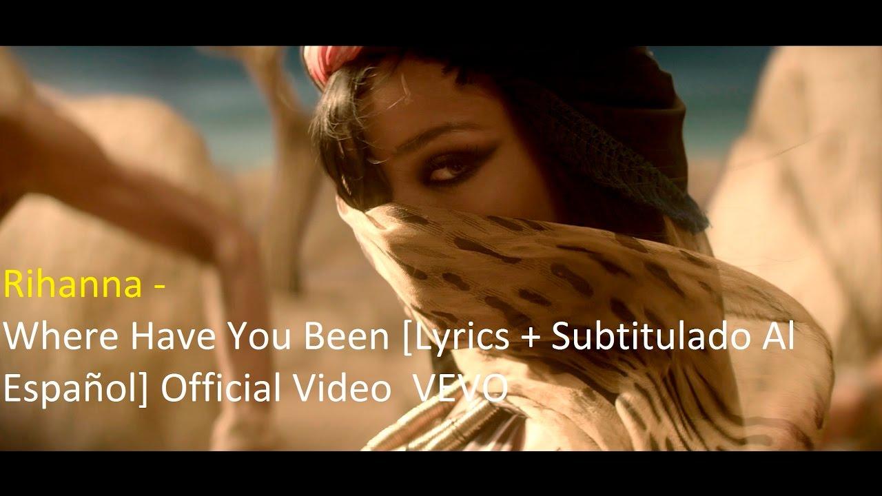 Download Rihanna - Where Have You Been [Lyrics + Subtitulado Al Español] Official Video  VEVO