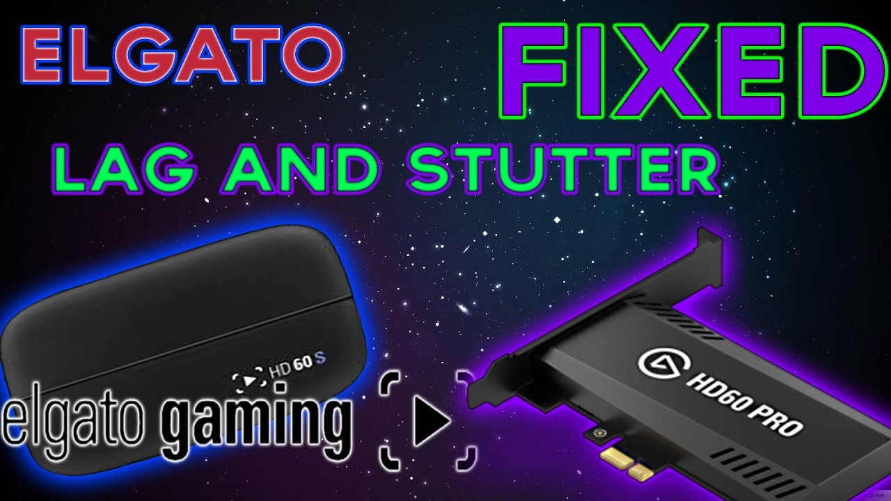 HOW TO FIX ELGATO HD CAPTURE LAGGING AND STUTTERING (SOLVED) 2017