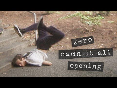 Zero's Damn It All Opening
