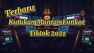 DJ Tiktok (Kutukan Mantan Tak Bisa Di Hiraukan Ku Teringat Saat Kita Di Ranjang) Funkot