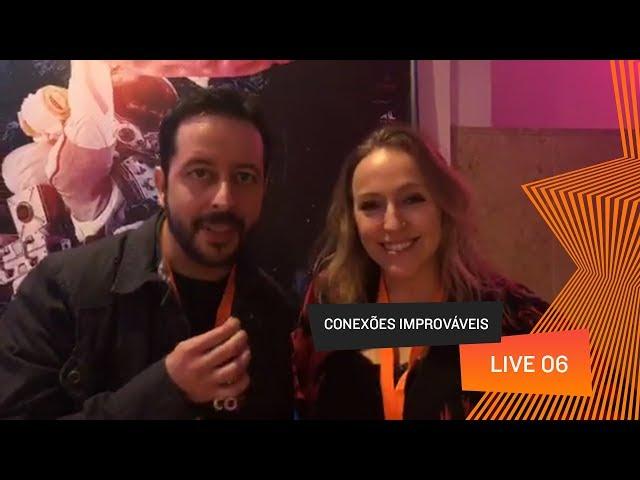 Conexões Improváveis - Live 06