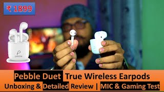 Pebble Duet True Wireless 16 Hr Music 13 mm Drivers Detailed Review UnBoxing MIC amp Gaming Test
