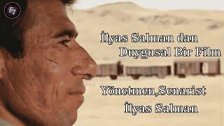İlyas Salman Dan Unutulmaz Film