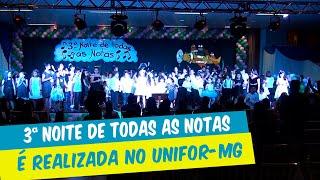 3ª  NOITE DE TODAS AS NOTAS  É REALIZADA NO UNIFOR-MG