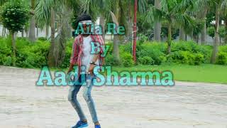Aila Re / Dance Choreography/Aadi sharma......