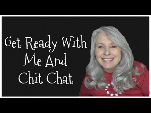 GRWM And Chat  - Get Ready With Me!