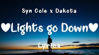 Syn Cole, Dakota - Lights Go Down (Lyrics)
