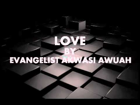 LOVE BY PASTOR ASAMPONG