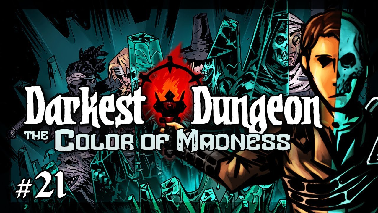 Lets Play Darkest Dungeon The Color Of Madness Quote Unquote