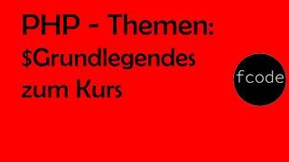 Grundlegendes zum Kurs   PHP Einführung 0/11