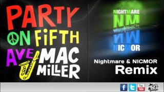 Mac Miller - Party On Fifth Ave (Nightmare & NICMOR Remix)