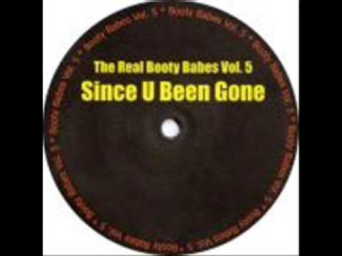 The Real Booty Babes - Since U Been Gone mp3 zene letöltés