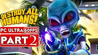 DESTROY ALL HUMANS REMAKE Gameplay Walkthrough Part 2 [1080p HD 60FPS PC] No Commentary (FULL GAME)