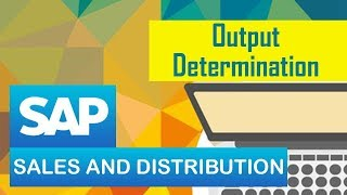 SAP SD | Output Determination | Steps for Creating Output Determination