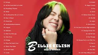 Best songs of Billie Eilish - Billie Eilish Greatest Hits 2020 - Billie Eilish Playlist 2020