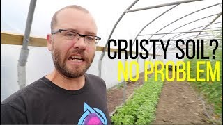 Crusty Soil? No Problem