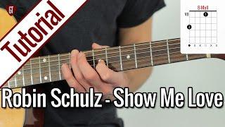 Robin Schulz & Judge - Show Me Love | Gitarren Tutorial Deutsch