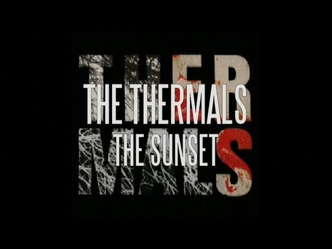 The Thermals - The Sunset (Lyric Video)