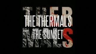 The Thermals - The Sunset [Official Lyric Video]