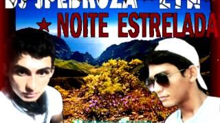 DJ JPEDROZA & LYN - NOITE ESTRELADA (A.C. DIGITAL RECORDS) UP Eder