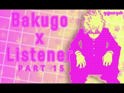 Bakugou x listener p 15 ASMR [My Hero Academia] Sammich Ver
