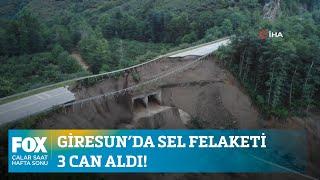 Giresun'da sel felaketi 3 can aldı… 23 Ağustos 2020 Çalar Saat Hafta Sonu