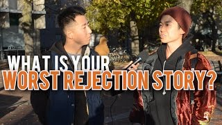 What is Your Worst Rejection Story?