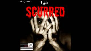 Lyjah-Scurred (Prod. By Blue Beats Productions)