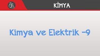 Kimya ve Elektrik -9 - Elektroliz ve Korozyon / 12. Sınıf - AYT