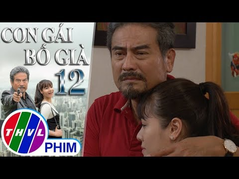 THVL | Con gái bố già