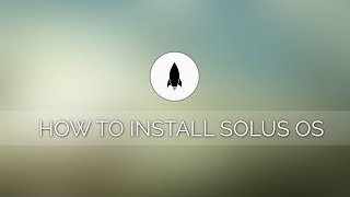 How to Install Solus Operating System