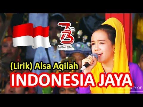 ALSA PUTRI AQILAH - INDONESIA JAYA (Lirik) | HUT RI Ke-73