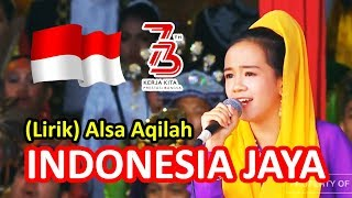 Video ALSA PUTRI AQILAH - INDONESIA JAYA (Lirik) | HUT RI Ke-73 download MP3, 3GP, MP4, WEBM, AVI, FLV September 2018
