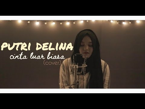 Cinta Luar Biasa - Andmesh Kamaleng (Putri Delina Cover)