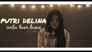 Cinta Luar Biasa - Andmesh Kamaleng  Putri Delina Cover