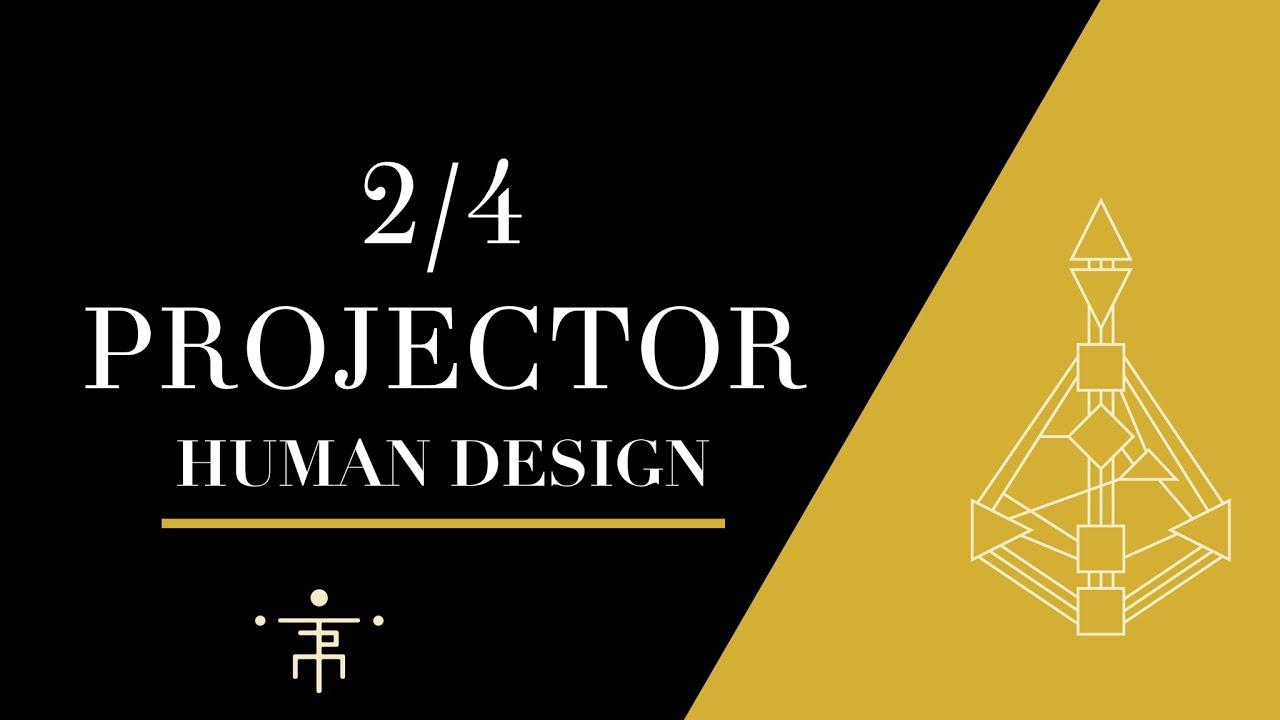 2/4 Projector | Human Design