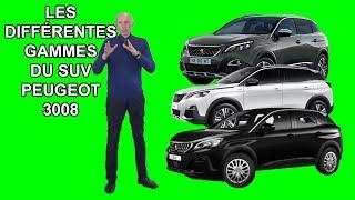 Les différentes gammes du SUV Peugeot 3008 - Les tutos de Berbiguier