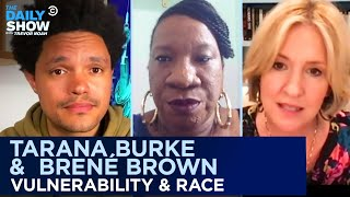 Tarana Burke & Brené Brown - Vulnerability Through the Lens of the Black Experience | The Daily Show