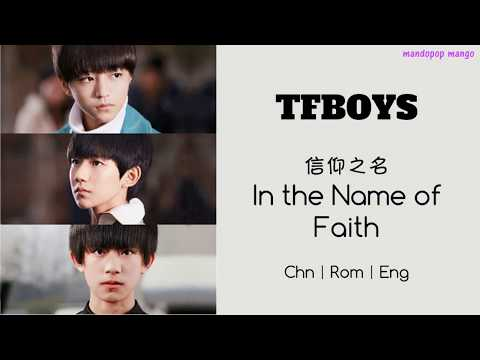 TFBOYS - In the Name of Faith 信仰之名 (Reupload) [Chi Pinyin Eng Lyrics]