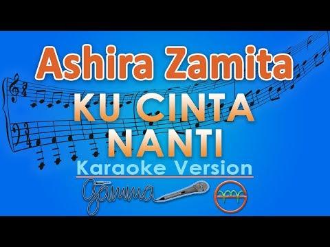 Ashira Zamita - Ku Cinta Nanti (Karaoke Lirik Tanpa Vokal) by GMusic