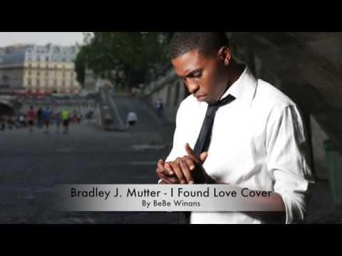 I Found Love by BeBe Winans (Cover) (Bradley J. Mutter)