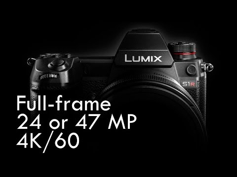 Panasonic Lumix S1 & S1R Preview: Full-frame mirrorless, 4K/60, 47 megapixels!