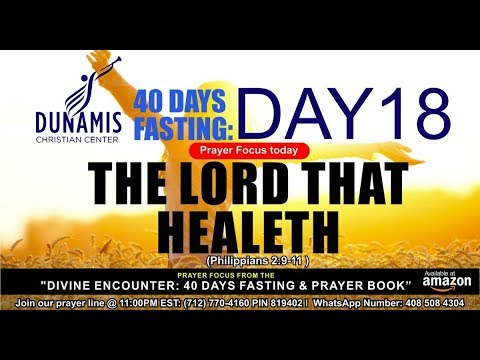 DAY 18 THE LORD THAT HEALETH ME - 40 DAYS FASTING AND PRAYERS